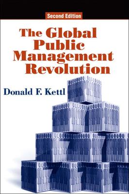 The Global Public Management Revolution - Kettl, Donald F, Professor
