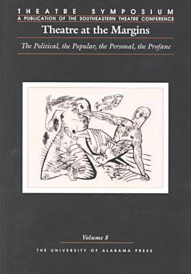 Theatre at the Margins: The Political, the Popular, the Personal, the Profane - Frick, John W, Jr. (Editor), and Brockett, Oscar G (Contributions by), and Longman, Stanley Vincent (Contributions by)