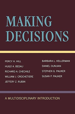 Making Decisions: A Multidisciplinary Introduction - Making Decisions, and Bedau, Hugo Adam, and Rubin, Jeffrey Z