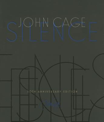 Silence: Lectures and Writings - Cage, John, and Gann, Kyle (Foreword by)