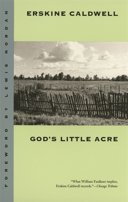 God's Little Acre - Caldwell, Erskine, and Nordan, Lewis (Foreword by)