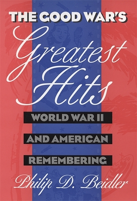 Good Wars Greatest Hits - Beidler, Philip D, Dr., PH.D.