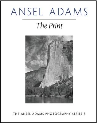 The Print - Adams, Ansel, and Baker, Robert
