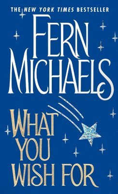 What You Wish for - Michaels, Fern