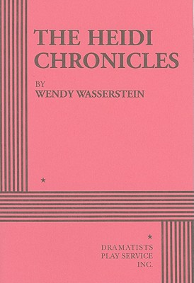 The Heidi Chronicles - Wasserstein, Wendy