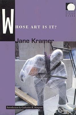 Whose Art Is It - PB - Kramer, Jane, and Jane Kramer (Editor), and Dilip Parameshwargaonkar (Editor)