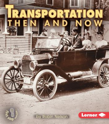 Transportation Then and Now - Nelson, Robin