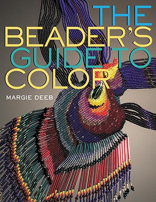 The Beader's Guide to Color - Deeb, Margie