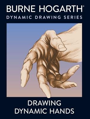 Drawing Dynamic Hands - Hogarth, Burne