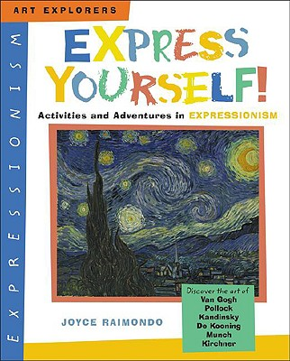 Express Yourself!: Activities and Adventures in Expressionism - Raimondo, Joyce