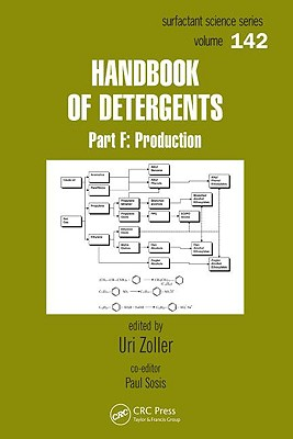 Handbook of Detergents: Part F: Production - Zoller, Uri (Editor), and Sosis, Paul (Editor)