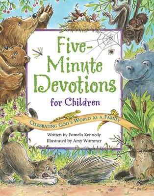 Five-Minute Devotions for Children: Celebrating God's World as a Family - Kennedy, Pamela