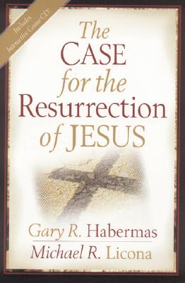 The Case for the Resurrection of Jesus - Habermas, Gary R, M.A., Ph.D., D.D., and Licona, Michael R, PH.D., and Hebermas, Gary R