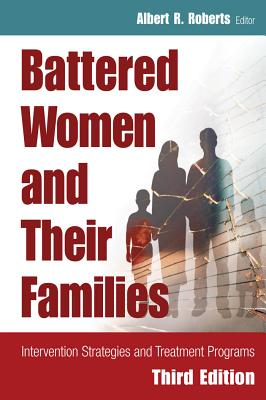 Battered Women and Their Families - Roberts, Albert R, PH.D. (Editor), and White, Barbara W (Foreword by)