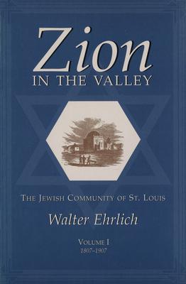 Zion in the Valley, Volume 1 - Ehrlich, Walter