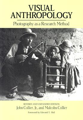 Visual Anthropology: Photography as a Research Method - Collier, John, and Collier, and Collier, Malcolm
