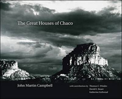 The Great Houses of Chaco - Campbell, John Martin, and Windes, Thomas C (Contributions by), and Stuart, David E (Contributions by)