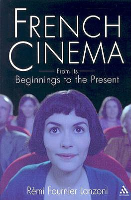 French Cinema: From Its Beginnings to the Present - Lanzoni, Remi Fournier