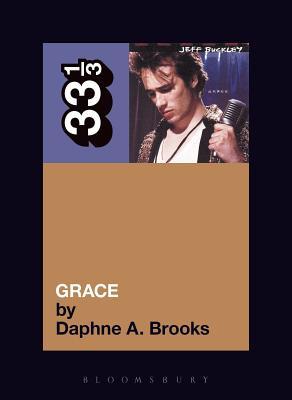Jeff Buckley's Grace - Brooks, Daphne, Professor