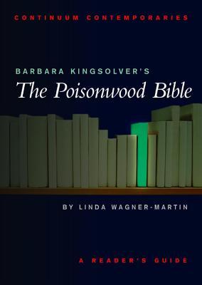 Barbara Kingsolver's the Poisonwood Bible: A Reader's Guide - Wagner-Martin, Linda