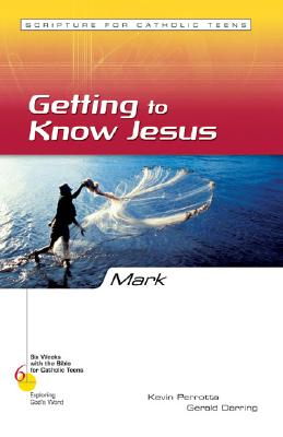 Mark: Getting to Know Jesus - Perrotta, Kevin, Mr. (Editor), and Darring, Gerald, Mr.