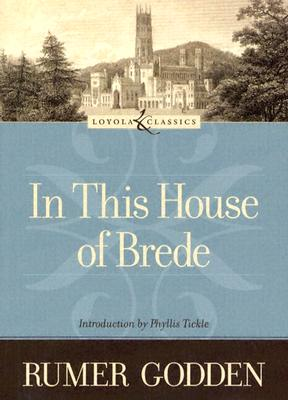 In This House of Brede - Godden, Rumer, and Tickle, Phyllis (Introduction by)