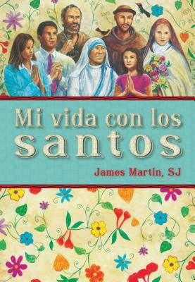 Mi Vida Con los Santos - Martin, James, and Canon, Anabel (Translated by)