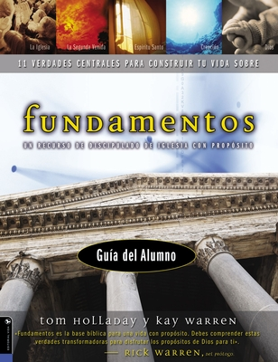 Fundamentos: Un Recurso de Discipulado de Iglesia Con Proposito - Holladay, Tom, and Warren, Kay, Professor, and Warren, Rick, D.Min. (Prologue by)