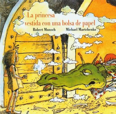 La Princesa Vestida Con Una Bolsa de Papel - Munsch, Robert N, and Langer, Shirley (Translated by), and Martchenko, Michael (Illustrator)