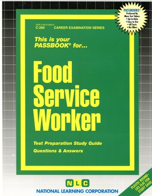 Food Service Worker: Test Preparation Study Guide Questions & Answers - National Learning Corporation (Creator)