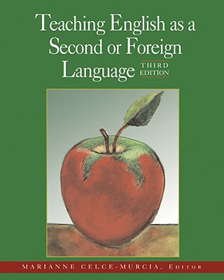 Teaching English as a Second or Foreign Language - Celce-Murcia, Marianne, and Heinle, and National Geographic Learning