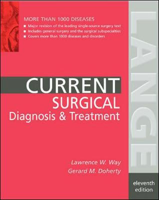 Current Surgical Diagnosis and Treatment - Way, Lawrence W (Editor), and Doherty, Gerard M (Editor)