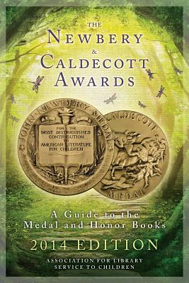 The Newbery & Caldecott Awards: A Guide to the Medal and Honor Books - Association for Library Service to Children (ALSC)