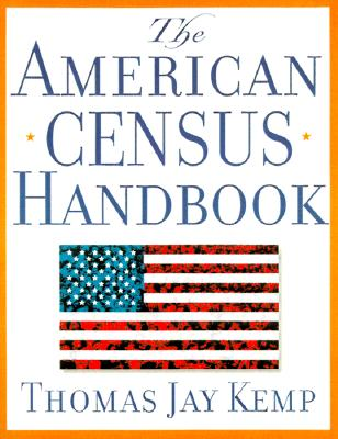The American Census Handbook - Kemp, Thomas Jay