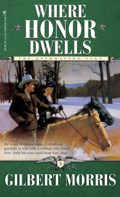 Where Honor Dwells - Morris, Gilbert