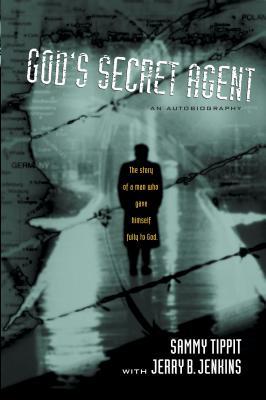 God's Secret Agent - Tippit, Sammy, and Jenkins, Jerry B
