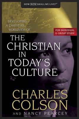 The Christian in Today's Culture - Colson, Charles W, and Pearcey, Nancy