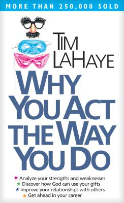 Why You Act the Way You Do - LaHaye, Tim, Dr.