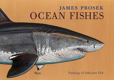 James Prosek Ocean Fishes: Paintings of Saltwater Game Fish - Prosek, James, and Matthiessen, Peter