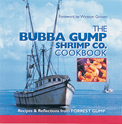 The Bubba Gump Shrimp Co. Cookbook - Leisure Arts, and Oxmoor House, and Southern Living Magazine