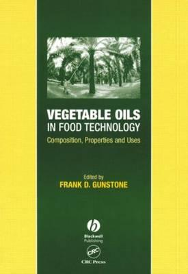 Vegetable Oils in Food Technology - Gunstone, Frank