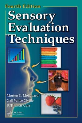 Sensory Evaluation Techniques - Meilgaard, Morten, and Civille, Gail Vance, and Carr, B Thomas