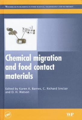 Chemical Migration and Food Contact Materials - Barnes, Karen A (Editor), and Watson, David H (Editor), and Sinclair, C Richard (Editor)