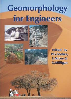 Geomorphology for Engineers - Fookes, P G, and Lee, Mark (Editor), and Milligan, G (Editor)