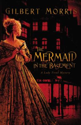 The Mermaid in the Basement - Morris, Gilbert