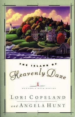 The Island of Heavenly Daze - Copeland, Lori, and Copeland Hunt, and Hunt, Angela Elwell