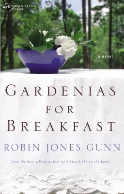 Gardenias for Breakfast: A Women of Faith Novel - Gunn, Robin Jones