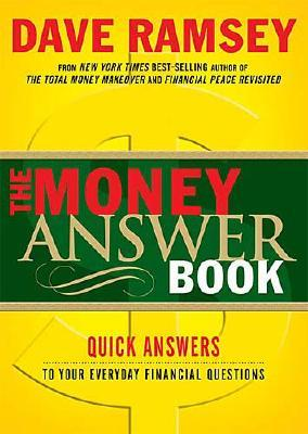 The Money Answer Book: Quick Answers to Everyday Financial Questions - Ramsey, Dave
