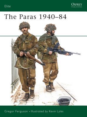 The Paras 1940-84 - Ferguson, Greg, and Freguson, Greg