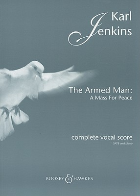 The Armed Man: A Mass for Peace - Jenkins, Karl (Composer)